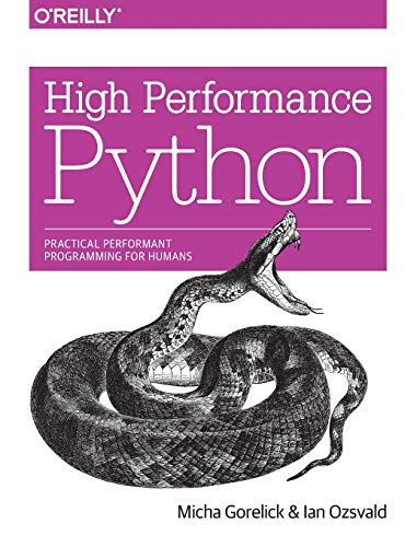 High Performance Python: Practical Performant Programming for Humans (Software Performance)