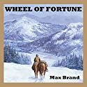 Wheel of Fortune Audiobook by Max Brand Narrated by Jeff Harding