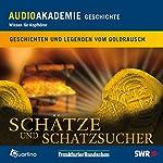 Schätze und Schatzsucher. Geschichten und Legenden vom Goldrausch | Marianne Thomas