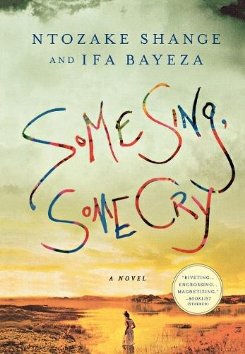 Some Sing, Some Cry: A Novel PDF