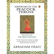 Emperors of the Peacock Throne: The Saga of the Great Moghuls by Abraham Eraly (2000-09-28)