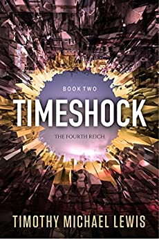 Timeshock 2 : The Fourth Reich by [Lewis, Timothy Michael]