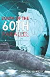 South of the 60th Parallel, Andrzej Gorecki, 1439252386