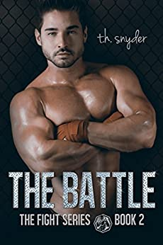 the Battle (the Fight Series, #2) by [snyder, t. h.]