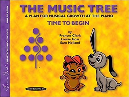 The Music Tree Student's Book: Time to Begin - A Plan for Musical ...