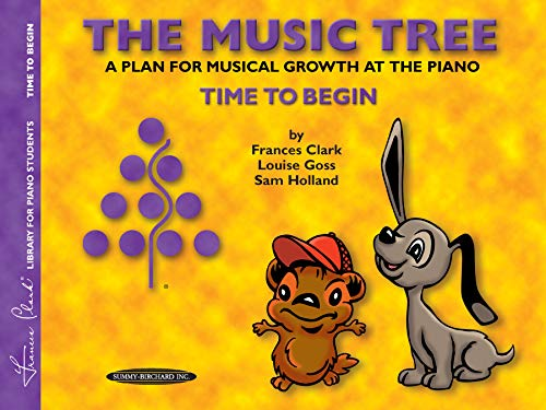 The Music Tree Student's Book: Time to Begin -- A Plan for Musical Growth at the Piano (The Music Tree Series)