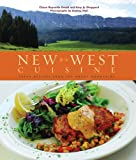 img - for New West Cuisine: Fresh Recipes from the Rocky Mountains book / textbook / text book