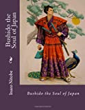 Bushido the Soul of Japan, Inazo Nitobe, 1482509733