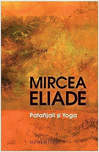 PATANJALI SI YOGA: Amazon.es: MIRCEA ELIADE: Libros en ...