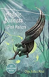 Angelic Business 1. Pink Matters: Young Adult Paranormal Series