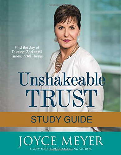 Unshakeable Trust Study Guide: Find the Joy of Trusting God at All Times, in All Things cover