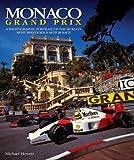 : Monaco Grand Prix: A photographic portrait of the world's most prestigious motor race