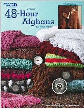 Crochet 48Hour Afghans12 Beautiful Designs Easy Enough to be Completed in only 48 Hours