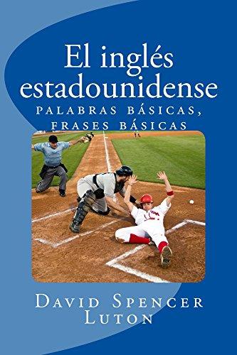 El inglés estadounidense: palabras básicas, frases básicas (Spanish Edition) by [Luton