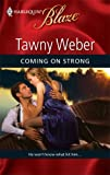 Coming on Strong, Tawny Weber, 0373794665