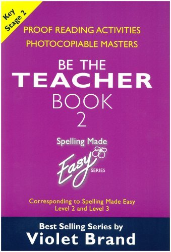 Spelling Made Easy: be the Teacher: Proof Reading Activities, Photocopiable Masters Book 2: Corresponding to Spelling Made Easy Level 2 and Level 3 by Violet Brand (1996-12-31) ()
