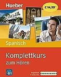 Komplettkurs zum Hören: Komplettkurs Spanisch zum Hören: Sprachen lernen ohne Buch bis Niveau B1 / 8 Audio-CDs + Begleitheft