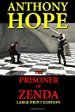 The Prisoner of Zenda - Large Print Edition, Anthony Hope-Hawkins, 1494757036