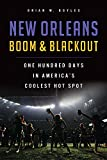 New Orleans Boom & Blackout: One Hundred Days in America's Coolest Hot Spot