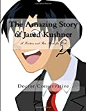 Jared Kushner is helping Make America Great Again. But how did he earn a job at the White House? It's time to find out! An amazing story presented today in a special, colorful book for children and early readers! Your kids can learn about one of Cons...