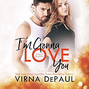 I'm Gonna Love You: O'Neill Brothers Audiobook