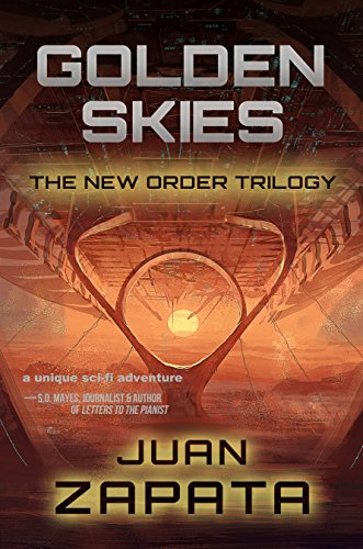 Golden Skies (The New Order Trilogy Book 1) by [Zapata, Juan]