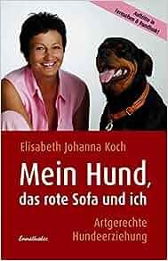 Mein Hund Das Rote Sofa Und Ich 9783850687829 Books