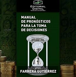 Manual de pronósticos para la toma de decisiones de [Gutiérrez, Arturo Farrera]
