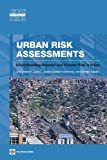 Urban Risk Assessments: Understanding Disaster and Climate Risk in Cities (Urban Development)