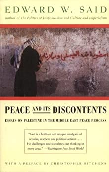 Peace And Its Discontents: Essays on Palestine in the Middle East Peace Process by [Said, Edward W.]