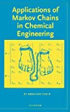 Applications of Markov Chains in Chemical Engineering, Tamir, Abraham, 0444823565
