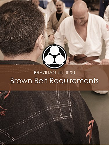 Brazilian Jiu Jitsu Brown Belt Requirements by