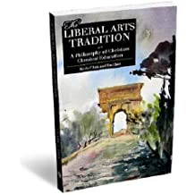 The Liberal Arts Tradition: A Philosophy of Christian Classical Education