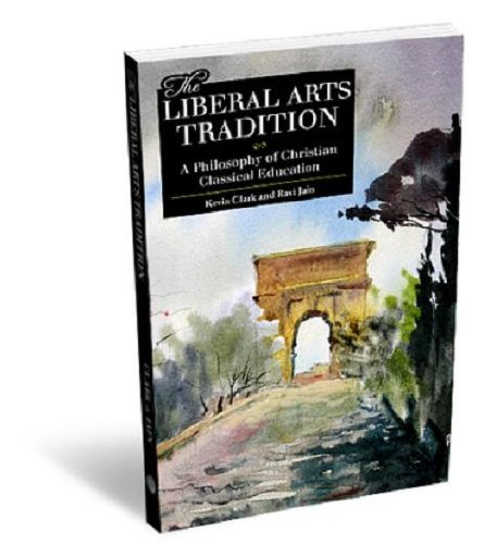 - The Liberal Arts Tradition: A Philosophy of Christian Classical Education