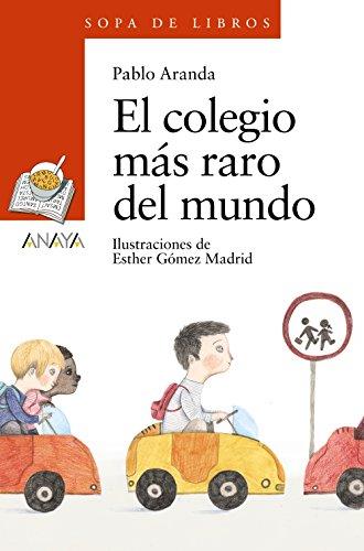 El Colegio Más Raro Del Mundo / The World's Rarest School (Sopa De Libros) (Spanish Edition)
