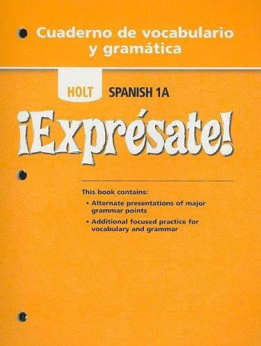 ¡Exprésate!: Cuaderno de vocabulario y gramatica Student Edition Level 1A