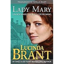 Lady Mary: Un Romanzo Storico Georgiano (La Saga Della Famiglia Roxton Vol. 4) (Italian Edition)