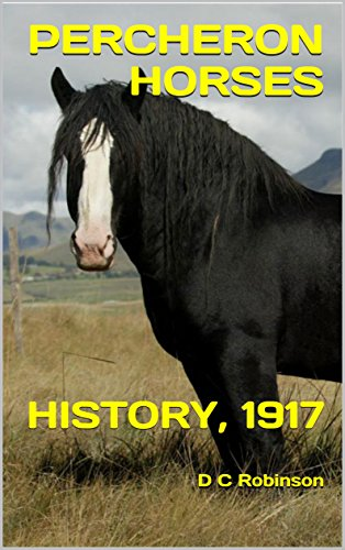 (PERCHERON HORSES: HISTORY, 1917)