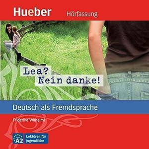 Lea? Nein danke! (Deutsch als Fremdsprache) Hörbuch