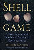 img - for Shell Game: A True Account of Beads and Money in North America by Jerry Martien (1996-03-24) book / textbook / text book