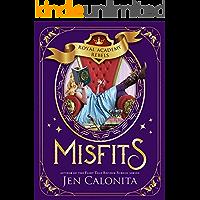 Misfits (Royal Academy Rebels Book 1)