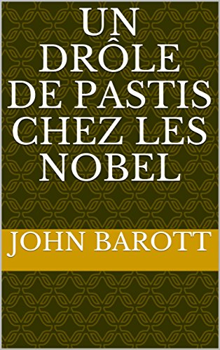 un drôle de pastis chez les Nobel (Roman Policier) (French Edition)