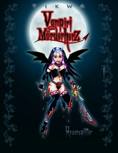 Vampiri Morderherz 01: Rosensplitter: (Die kleine Gruftschlampe Special Edition) (Volume 1)  [Neumann, Mathias Tikwa] (Tapa Blanda)
