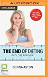 img - for The End of Dieting: Fat Loss Forever book / textbook / text book