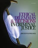 Bundle: Ethical Dilemmas and Decisions in Criminal Justice, 7th + WebTutor? on WebCT? EBook on Gateway Printed Access Card : Ethical Dilemmas and Decisions in Criminal Justice, 7th + WebTutor? on WebCT? EBook on Gateway Printed Access Card, Pollock and Pollock, Joycelyn M., 1111650969