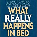 What Really Happens in Bed: A Demystification of Sex Audiobook by Julia Sokol, Steven Carter Narrated by Ruby Westwood