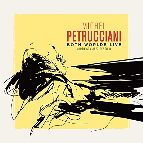 (Both Worlds Live - North Sea Jazz Festival (2CD & DVD) by Michel Petrucciani)