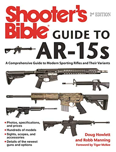 Shooter's Bible Guide to AR-15s, 2nd Edition: A Comprehensive Guide to Modern Sporting Rifles and Their Variants (Ar15 Book Build)
