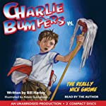 Charlie Bumpers vs. the Really Nice Gnome | Bill Harley