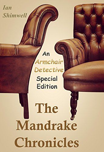 The Mandrake Chronicles: An Armchair Detective Special Edition (Kindle Special Editions Book 3) by [Shimwell, Ian]